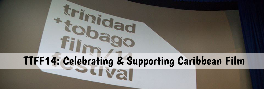 TTFF14: Celebrating & Supporting Caribbean Film